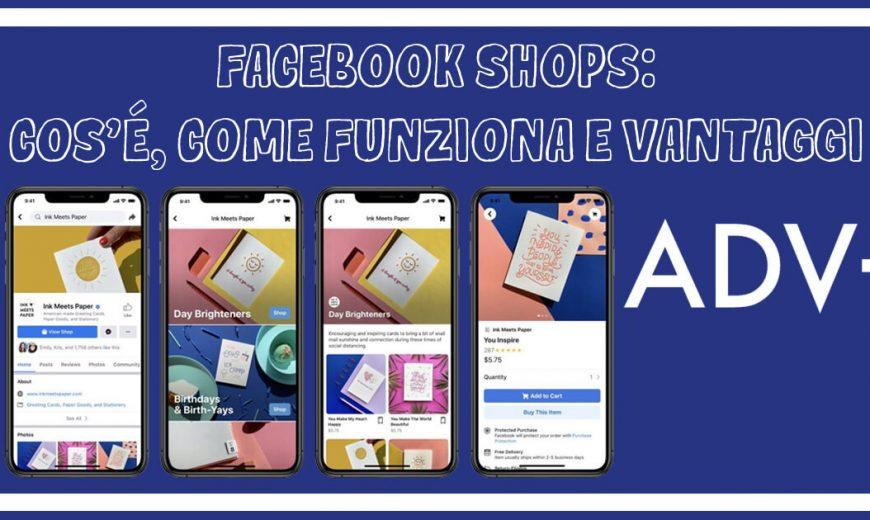 Facebook Shops: cos'è, come funziona e vantaggi